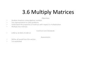 3.6 Multiply Matrices