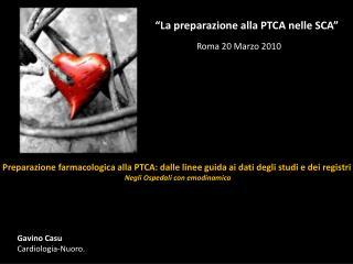 """""""La preparazione alla PTCA nelle SCA"""""""