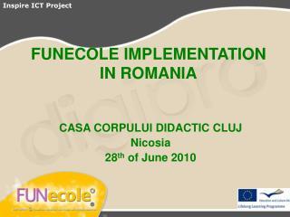 FUNECOLE IMPLEMENTATION  IN ROMANIA
