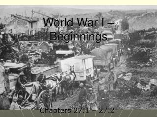 World War I –  Beginnings