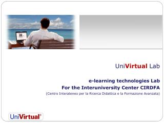 Uni Virtual  Lab  e-learning technologies Lab  For the Interuniversity Center CIRDFA