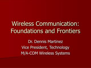 Wireless Communication: Foundations and Frontiers