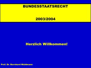 BUNDESSTAATSRECHT 2003/2004