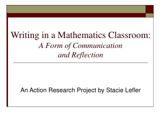 Writing in a Mathematics Classroom:  A Form of Communication  and Reflection