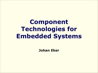 Component Technologies for Embedded Systems