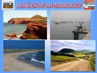 Les îles-de-la-Madeleine