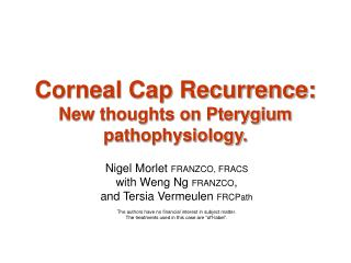 Corneal Cap Recurrence: New thoughts on Pterygium pathophysiology.