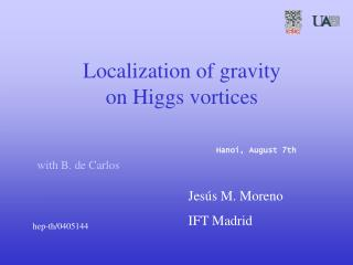 Localization of gravity  on Higgs vortices