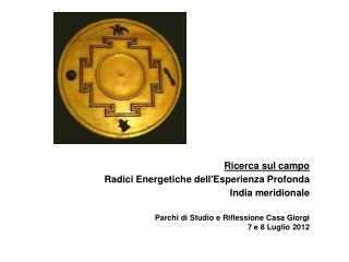 Ricerca sul campo  Radici Energetiche dell'Esperienza Profonda India meridionale