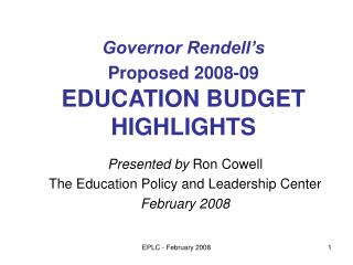 Governor Rendell s  Proposed 2008-09  EDUCATION BUDGET HIGHLIGHTS