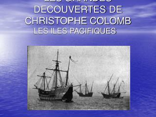 LES GRANDES DECOUVERTES DE CHRISTOPHE COLOMB