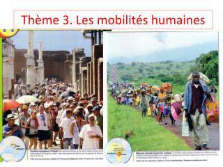 Thème 3. Les mobilités humaines