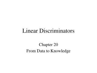 Linear Discriminators