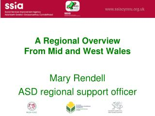 A Regional Overview From Mid and West Wales