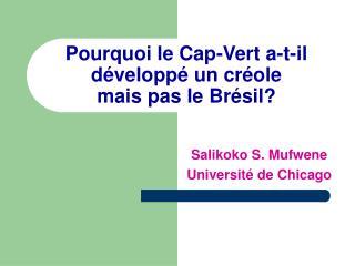 Pourquoi le Cap-Vert a-t-il développé un créole  mais pas le Brésil?