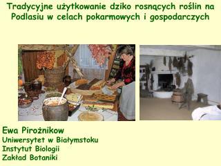 Tradycyjne użytkowanie dziko rosnących roślin na Podlasiu w celach pokarmowych i gospodarczych
