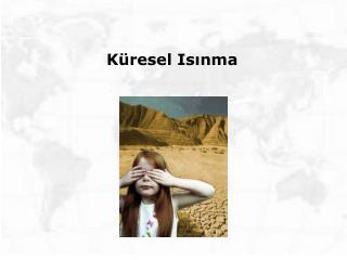 K�resel Is?nma