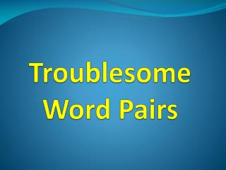 Troublesome Word Pairs