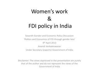 Women�s work  &  FDI policy in India