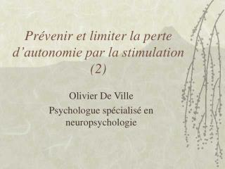 Pr�venir et limiter la perte d�autonomie par la stimulation (2)