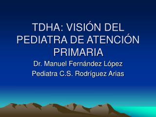 TDHA: VISI N DEL PEDIATRA DE ATENCI N PRIMARIA