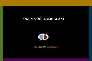 Yrd. Doç.  Dr. Dilek BELE T