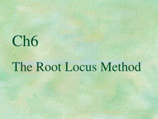 Ch6  The Root Locus Method
