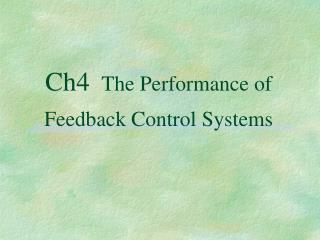Ch4   The Performance of Feedback Control Systems