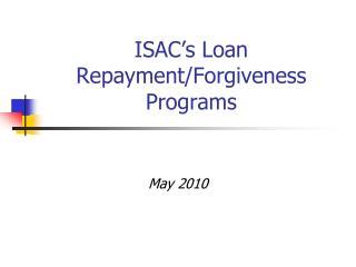 ISAC's Loan Repayment/Forgiveness Programs