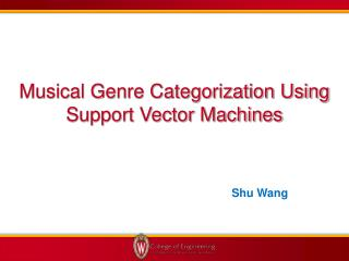 Musical Genre Categorization Using Support Vector Machines