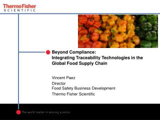 Beyond Compliance: Integrating Traceability Technologies in the Global Food Supply Chain