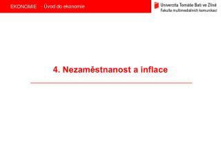 4. Nezam?stnanost a inflace