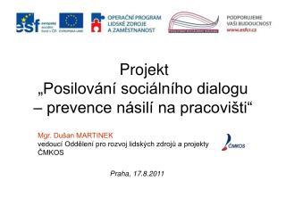 """Projekt  """"Posilování sociálního dialogu  – prevence násilí na pracovišti"""""""