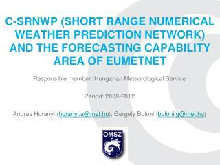 Responsible member: Hungarian Meteorological Service Period: 2008-2012