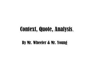Context, Quote, Analysis .