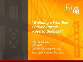 """ Building a Web Self-Service Portal:   Keys to Success """