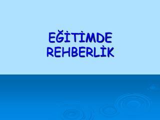 EĞİTİMDE REHBERLİK