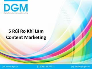 5 rủi ro khi làm Content Marketing