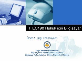 ITEC 190 Hukuk i�in Bilgisayar
