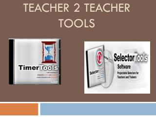 Teacher  2  Teacher Tools