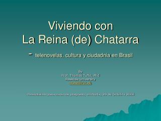 Viviendo con La  Reina  (de)  Chatarra -  telenovelas ,  cultura  y  ciudadnia  en Brasil
