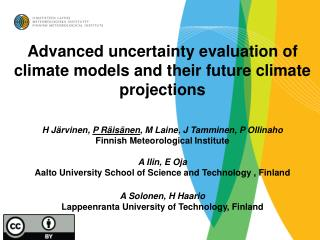 Advanced uncertainty evaluation of climate models and their future climate projections
