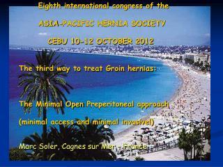 Eighth international congress of the ASIA-PACIFIC HERNIA SOCIETY    CEBU 10-12 OCTOBER 2012