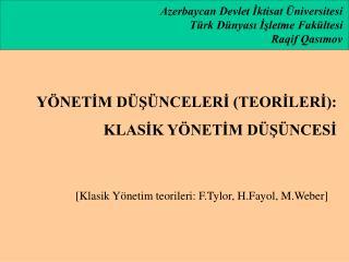 Azerbaycan Devlet İktisat Üniversitesi  Türk Dünyası İşletme Fakültesi  Raqif Qasımov