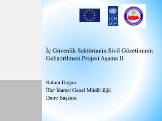 İç Güvenlik Sektörünün Sivil Gözetiminin Geliştirilmesi Projesi Aşama II