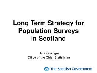Long Term Strategy for Population Surveys  in Scotland