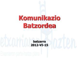 Komunikazio Batzordea batzarra 2012-VI-15
