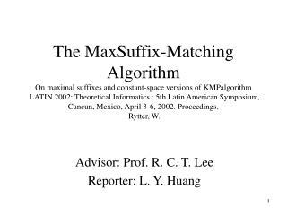 Advisor: Prof. R. C. T. Lee Reporter: L. Y. Huang