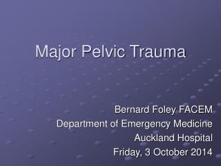 Major Pelvic Trauma