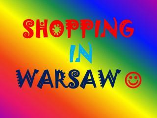 SHOPPING IN WARSAW 